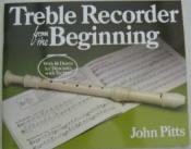 Treble Recorder from the Beginning. John Pitts.
